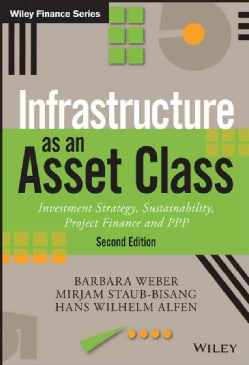Infrastructure As an Asset Class: Investment Strategy, Sustainability, Project Finance and Ppp (Hardcover)