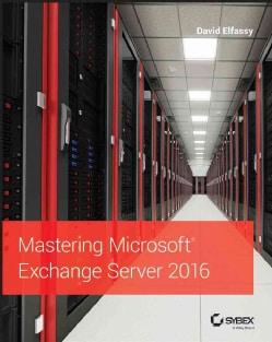 Mastering Microsoft Exchange Server 2016 (Paperback)