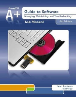 A+ Guide to Software: Managing, Maintaining, and Troubleshooting (Paperback)