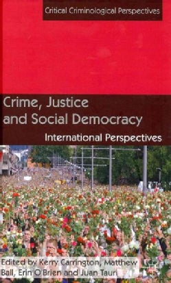 Crime, Justice and Social Democracy: International Perspectives (Hardcover)