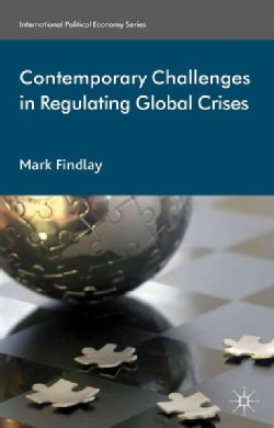 Contemporary Challenges in Regulating Global Crises (Hardcover)