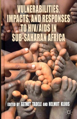 Vulnerabilities, Impacts, and Responses to HIV/AIDS in Sub-Saharan Africa (Hardcover)