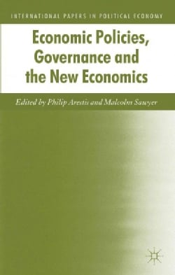 Economic Policies, Governance and the New Economics (Hardcover)