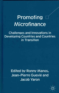 Promoting Microfinance: Challenges and Innovations in Developing Countries and Countries in Transition (Hardcover)