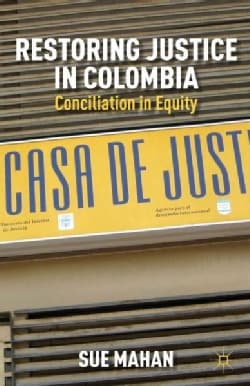 Restoring Justice in Colombia: Conciliation in Equity (Hardcover)