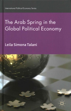 The Arab Spring in the Global Political Economy (Hardcover)