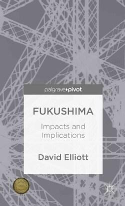 Fukushima: Impacts and Implications (Hardcover)