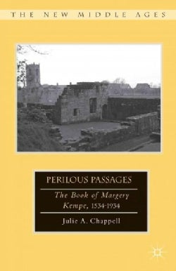 Perilous Passages: The Book of Margery Kempe, 1534-1934 (Hardcover)