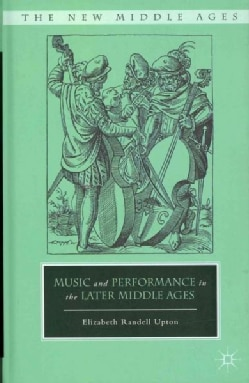 Music and Performance in the Later Middle Ages (Hardcover)