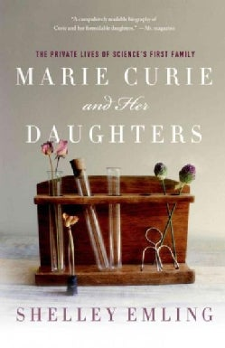Marie Curie and Her Daughters: The Private Lives of Science's First Family (Paperback)