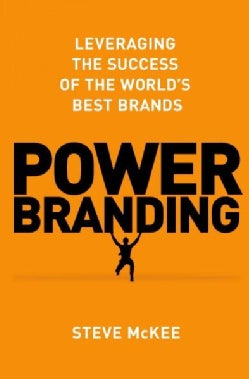 Power Branding: Leveraging the Success of the World's Best Brands (Hardcover)