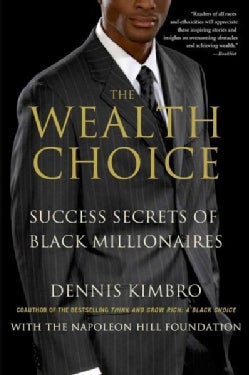 The Wealth Choice: Success Secrets of Black Millionaires, Featuring the Seven Laws of Wealth (Paperback)