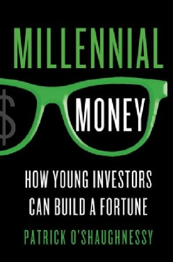 Millennial Money: How Young Investors Can Build a Fortune (Hardcover)