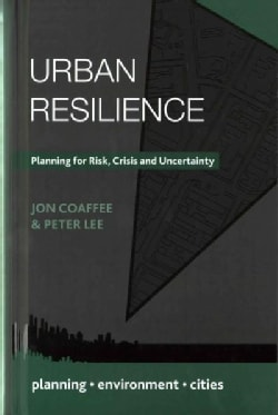 Urban Resilience: Planning for Risk, Crisis and Uncertainty (Hardcover)
