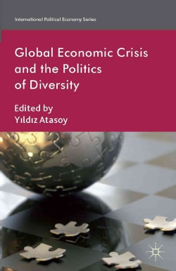Global Economic Crisis and the Politics of Diversity (Hardcover)