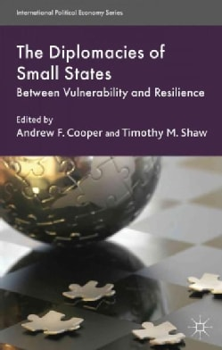 The Diplomacies of Small States: Between Vulnerability and Resilience (Paperback)