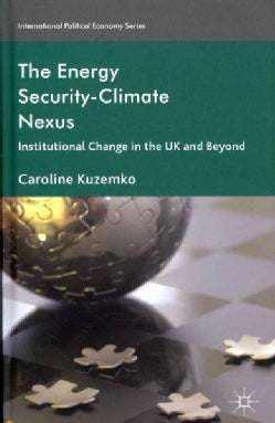 The Energy Security-Climate Nexus: Institutional Change in the UK and Beyond (Hardcover)