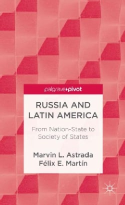 Russia and Latin America: From Nation-State to Society of States (Hardcover)