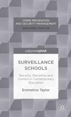 Surveillance Schools: Security, Discipline and Control in Contemporary Education (Hardcover)