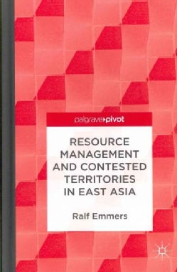 Resource Management and Contested Territories in East Asia (Hardcover)