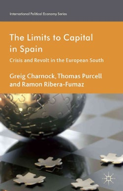 The Limits to Capital in Spain: Crisis and Revolt in the European South (Hardcover)