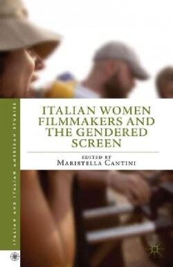 Italian Women Filmmakers and the Gendered Screen (Hardcover)