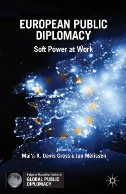 European Public Diplomacy: Soft Power at Work (Hardcover)