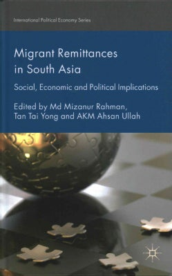 Migrant Remittances in South Asia: Social, Economic and Political Implications (Hardcover)