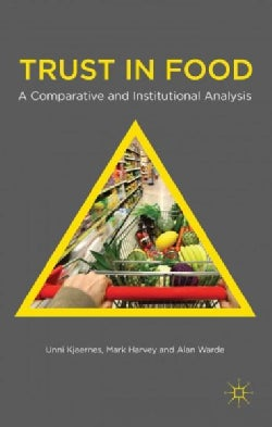 Trust in Food: A Comparative and Institutional Analysis (Paperback)