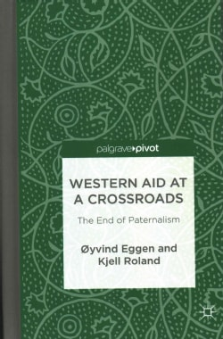 Western Aid at a Crossroads: The End of Paternalism (Hardcover)