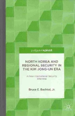 North Korea and Regional Security in the Kim Jong-un Era (Hardcover)