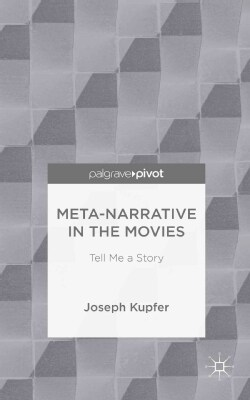 Meta-Narrative in the Movies: Tell Me a Story (Hardcover)