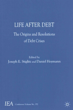 Life After Debt: The Origins and Resolutions of Debt Crisis (Paperback)