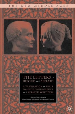 The Letters of Heloise and Abelard: A Translation of Their Collected Correspondence and Related Writings (Paperback)