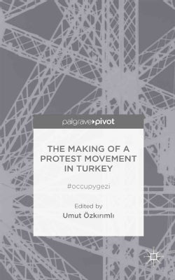 The Making of a Protest Movement in Turkey: #occupygezi (Hardcover)