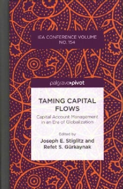 Taming Capital Flows: Capital Account Management in an Era of Globalization (Hardcover)