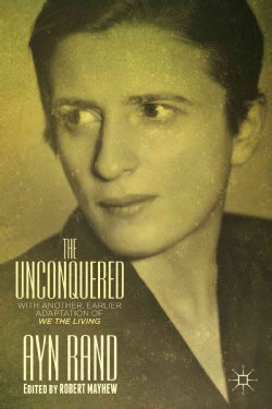 The Unconquered: With Another, Earlier Adaptation of We the Living (Hardcover)