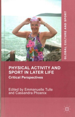 Physical Activity and Sport in Later Life: Critical Perspectives (Hardcover)