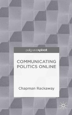 Communicating Politics Online (Hardcover)