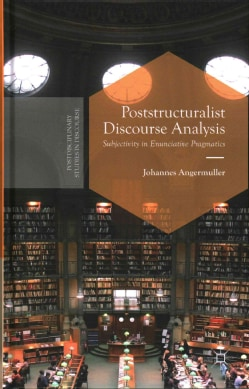 Poststructuralist Discourse Analysis: Subjectivity in Enunciative Pragmatics (Hardcover)