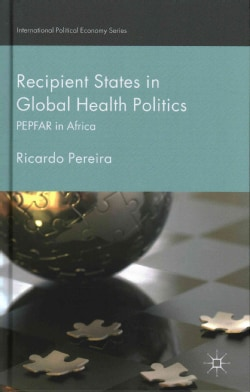 Recipient States in Global Health Politics: PEPFAR in Africa (Hardcover)