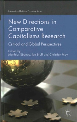 New Directions in Critical Comparative Capitalisms Research: Critical and Global Perspectives (Hardcover)