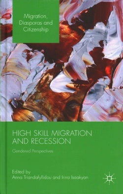High-Skill Migration and Recession: Gendered Perspectives (Hardcover)