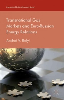 Transnational Gas Markets and Euro-Russian Energy Relations (Hardcover)
