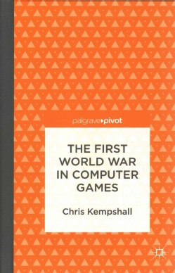 The First World War in Computer Games (Hardcover)