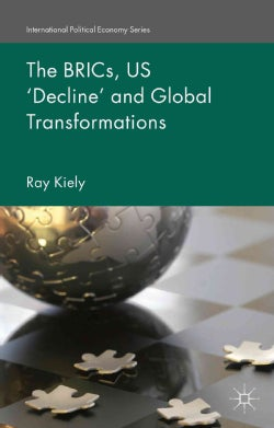 The BRICs, US 'Decline' and Global Transformations (Hardcover)