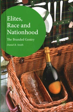 Elites, Race and Nationhood: The Branded Gentry (Hardcover)