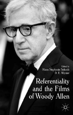 Referentiality and the Films of Woody Allen (Hardcover)