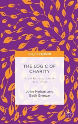 The Logic of Charity: Great Expectations in Hard Times (Hardcover)