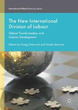 The New International Division of Labour: Global Transformation and Uneven Development (Hardcover)